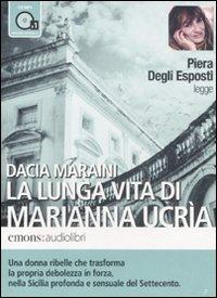 La lunga vita di Marianna Ucrìa letto da Piera Degli Esposti. Audiolibro. CD Audio formato MP3