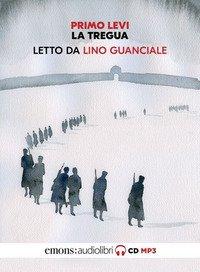 La tregua letto da Lino Guanciale. Audiolibro. CD Audio formato MP3