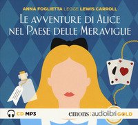 Le avventure di Alice nel paese delle meraviglie letto da Anna Foglietta. Audiolibro. CD Audio formato MP3