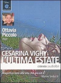 L'ultima estate letto da Ottavia Piccolo. Audiolibro. CD Audio formato MP3