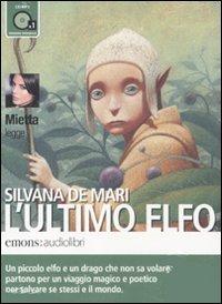 L'ultimo elfo letto da Mietta. Audiolibro. CD Audio formato MP3
