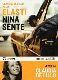 Nina sente letto da Elasti Claudia. Audiolibro. CD Audio formato MP3