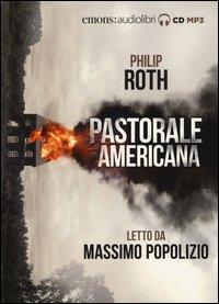 Pastorale americana letto da Massimo Popolizio. Audiolibro. 2 CD Audio formato MP3