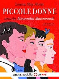 Piccole donne letto da Alessandra Mastronardi. Audiolibro. CD Audio formato MP3