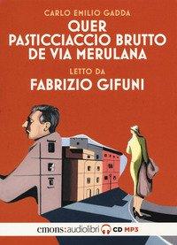 Quer pasticciaccio brutto de via Merulana letto da Fabrizio Gifuni. Audiolibro. CD Audio formato MP3