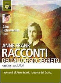 Racconti dell'alloggio segreto letto da Alba Rohrwacher. Audiolibro. CD Audio formato MP3