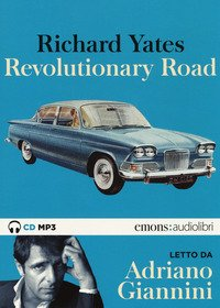 Revolutionary Road letto da Adriano Giannini. Audiolibro. 2 CD Audio formato MP3