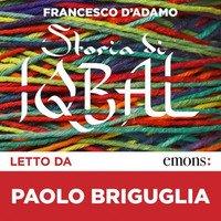 Storia di Iqbal letto da Paolo Briguglia. Audiolibro. CD Audio formato MP3