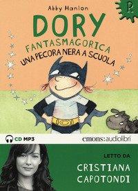 Una pecora nera a scuola. Dory fantasmagorica letto da Cristiana Capotondi. Audiolibro. CD Audio formato MP3
