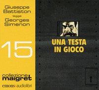 Una testa in gioco letto Giuseppe Battiston letto da Giuseppe Battiston. Audiolibro. CD Audio formato MP3