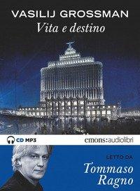 Vita e destino letto da Tommaso Ragno. Audiolibro. CD Audio formato MP3