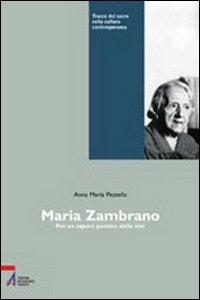 Maria Zambrano. Per un sapere poetico della vita