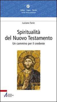 Spiritualità del Nuovo Testamento. Un cammino per il credente