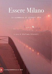 Essere Milano. La scommessa di giovani vite