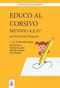 Educo al corsivo. Metodo A.E.D. Per la Scuola primaria