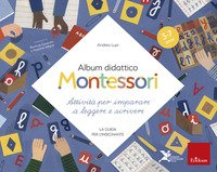 Album didattico Montessori. Attività per imparare a leggere e scrivere. La guida per l'insegnante