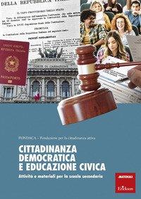 Cittadinanza democratica e educazione civica. Attività e materiali per la scuola secondaria