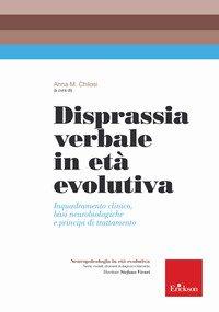 Disprassia verbale in età evolutiva. Inquadramento clinico, basi neurobiologiche e principi di trattamento