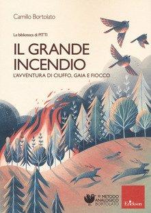 Il grande incendio. L'avventura di Gaia, Ciuffo, Fiocco