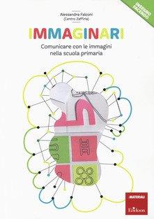 Immaginari. Un quaderno sulla comunicazione visiva: dai simboli agli alfabeti