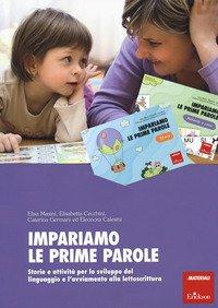 Impariamo le prime parole. Storie e attività per lo sviluppo del linguaggio e l'avviamento alla lettoscrittura