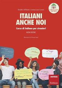 Italiani anche noi. Corso di italiano per stranieri. Il libro della scuola di Penny Wirton