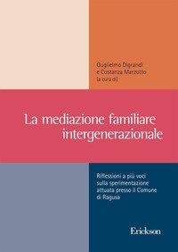 La mediazione familiare intergenerazionale. Riflessioni a più voci sulla sperimentazione attuata presso il Comune di Ragusa