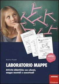 Laboratorio mappe. Attività didattiche con schemi, mappe mentali e concettuali