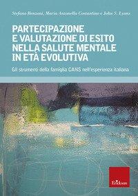 Partecipazione e valutazione di esito salute mentale età evolutiva. Gli strumenti della famiglia CANS nell'esperienza italiana