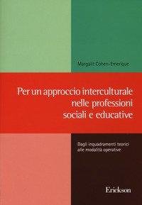 Per un approccio interculturale nelle professioni sociali e educative. Dagli inquadramenti teorici alle modalità operative