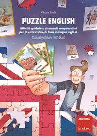 Puzzle English. Attività guidate e strumenti compensativi per la costruzione di frasi in lingua inglese. Scuola secondaria di primo grado