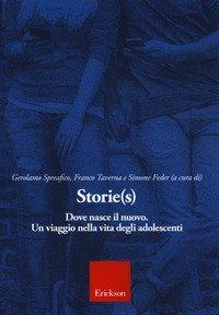 Storie(s). Dove nasce il nuovo. Un viaggio nella vita degli adolescenti