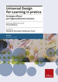 Universal design for learning in pratica. Strategie efficaci per l'apprendimento inclusivo