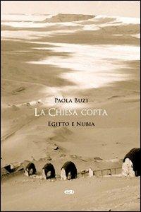 La Chiesa copta. Egitto e Nubia