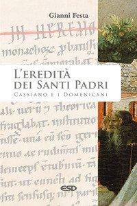 L'eredità dei Santi Padri. Cassiano e i Domenicani