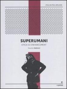 Superumani. Etica ed enhancement