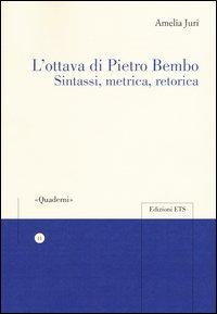 L'ottava di Pietro Bembo. Sintassi, metrica, retorica