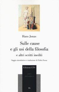 Sulle cause e gli usi della filosofia e altri scritti inediti