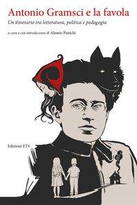 Antonio Gramsci e la favola. Un itinerario tra letteratura, politica e pedagogia