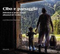 Cibo e paesaggio. Riflessioni su alcune pratiche alimentari del Trentino