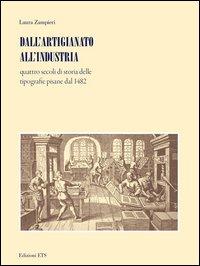 Dall'artigianato all'industria. Quattro secoli di storia delle tipografie pisane dal 1482