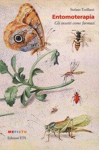 Entomoterapia. Gli insetti come farmaci