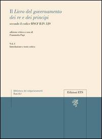Il «libro del governamento dei re e dei principi» secondo il codice BNCF II.IV.129