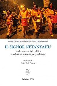 Il signor Netanyahu. Israele, due anni di politica tra...