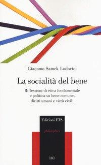 La socialità del bene. Riflessioni di etica fondamentale e politica su bene comune, diritti umani e virtù civili