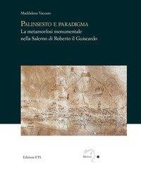 Palinsesto e paradigma. La metamorfosi monumentale nella Salerno di Roberto il Guiscardo
