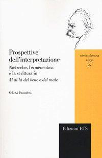 Prospettive dell'interpretazione. Nietzsche, l'ermeneutica e la scrittura in «Al di là del bene e del male»