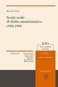 Scritti scelti di diritto amministrativo (1982-1999)