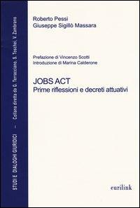 Jobs act. Prime riflessioni e decreti attuativi