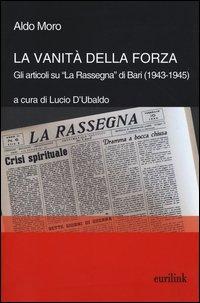 La vanità della forza. Gli articoli su «La Rassegna» di Bari (1943-1945)